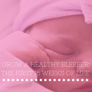 Grow A Healthy Sleeper: Newborn Sleep
